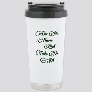 Do No Harm But Take No Stainless Steel Travel Mug