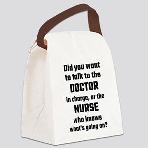 Did You Want To Talk To The Docto Canvas Lunch Bag