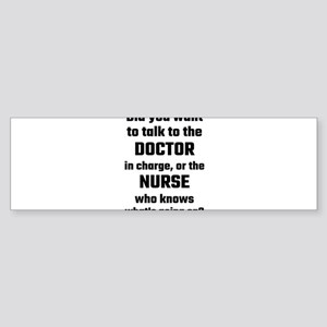 Did You Want To Talk To The Doctor Bumper Sticker