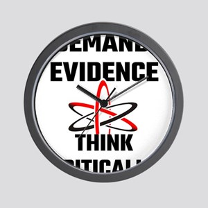 Demand Evidence Think Critically Wall Clock