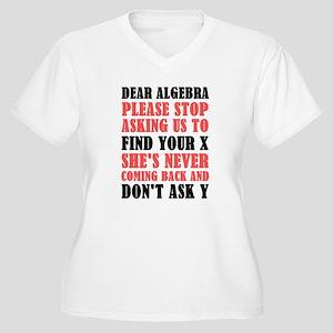 Dear Algebra Please Stop Asking Plus Size T-Shirt
