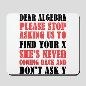 Dear Algebra Please Stop Asking Us To Fi Mousepad