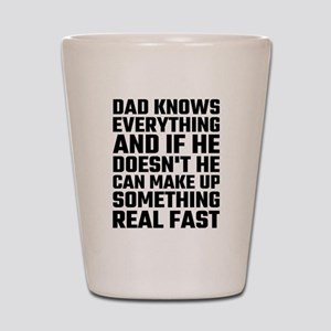 Dad Knows Everything Shot Glass