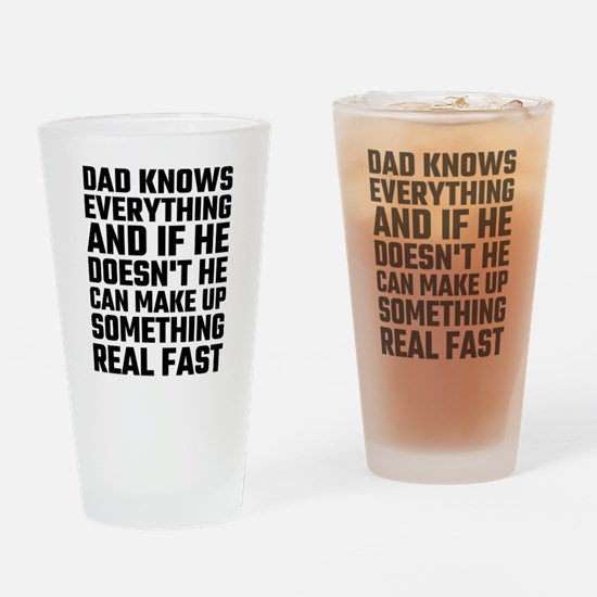 Dad Knows Everything Drinking Glass