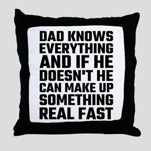 Dad Knows Everything Throw Pillow
