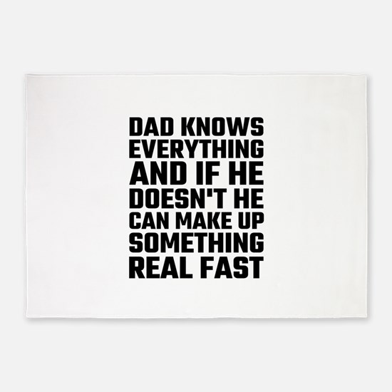 Dad Knows Everything 5'x7'Area Rug