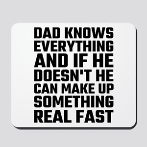 Dad Knows Everything Mousepad