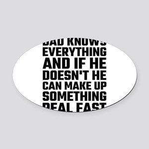 Dad Knows Everything Oval Car Magnet