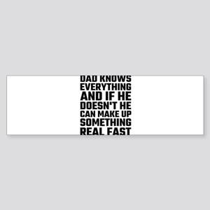 Dad Knows Everything Bumper Sticker