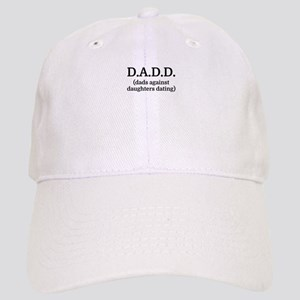 D.A.D.D. (dads against daughters dating) Cap