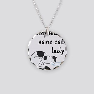 Completely Sane Cat Lady Necklace Circle Charm
