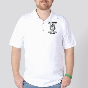 Cat Hair Is Lonely People Glitter Golf Shirt