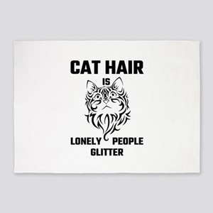 Cat Hair Is Lonely People Glitter 5'x7'Area Rug