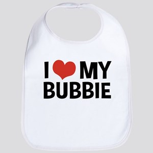 I Love My Bubbie Bib