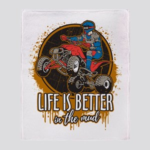 ATV Offroad Life is Better In the Mu Throw Blanket