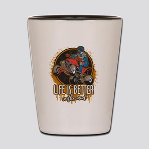 ATV Offroad Life is Better In the Mud Shot Glass