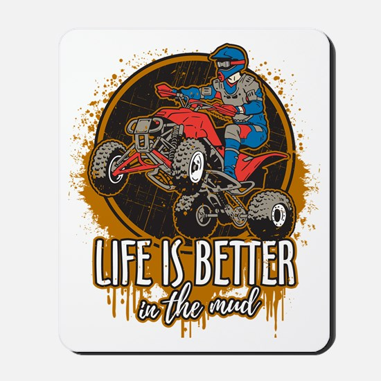 ATV Offroad Life is Better In the Mud Mousepad