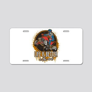 ATV Offroad Life is Better Aluminum License Plate