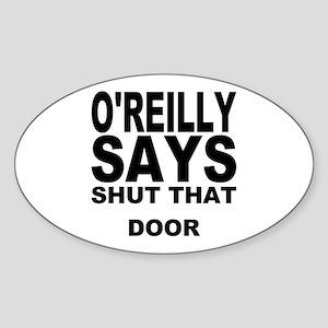 SHUT THAT DOOR Oval Sticker