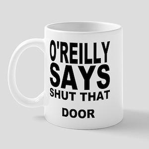 SHUT THAT DOOR Mug
