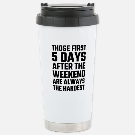 Those First 5 Days Afte Stainless Steel Travel Mug