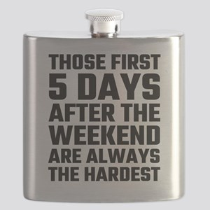 Those First 5 Days After The Weekend Are Alw Flask