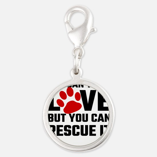 You Can Not Buy Love But You Can Rescue It Charms