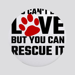 You Can Not Buy Love But You Can Re Round Ornament