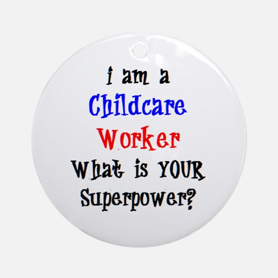childcare worker Round Ornament