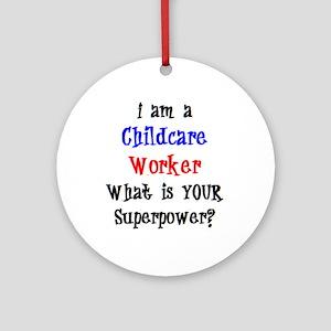 childcare worker Round Ornament