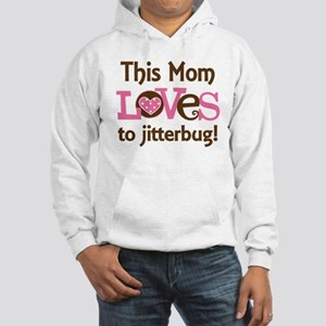 Mom Loves To Jitterbug Hooded Sweatshirt