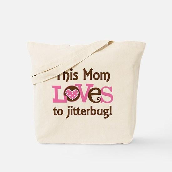 Mom Loves To Jitterbug Tote Bag