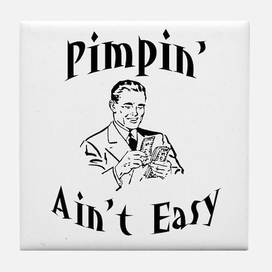 Pimpin' ain't easy Tile Coaster