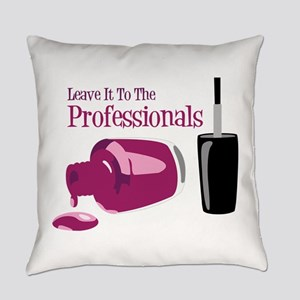 Leave it to the Professionals Everyday Pillow
