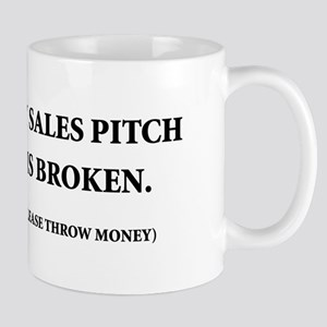 My Sales Pitch is Broken Mug