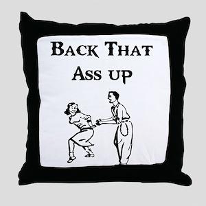 back that ass up Throw Pillow