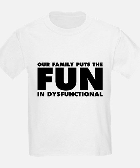 Our Family Puts the Fun in Dysf T-Shirt