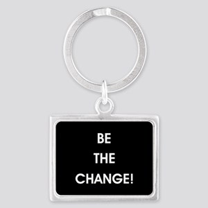 BE THE CHANGE! Keychains