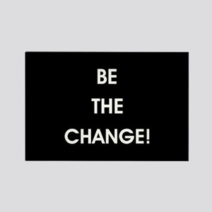 BE THE CHANGE! Magnets