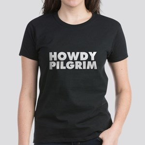 Howdy Pilgrim Women's Dark T-Shirt