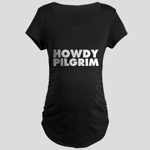 Howdy Pilgrim Maternity Dark T-Shirt