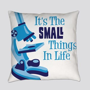 Its The SMALL Things In Life Everyday Pillow