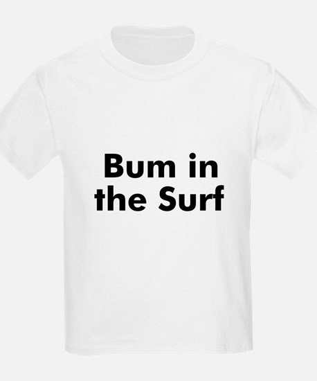 Bum in the Surf T-Shirt
