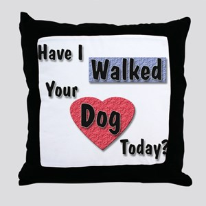 Walked Dog? Throw Pillow