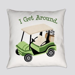 I Get Around Everyday Pillow
