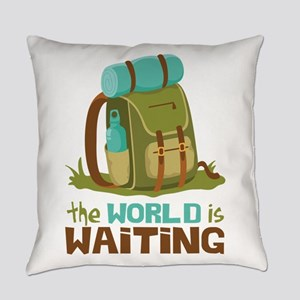 The World is Waiting Everyday Pillow