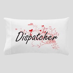 Dispatcher Artistic Job Design with He Pillow Case