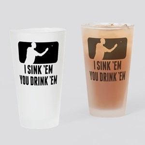 Beer Pong I Sink Em You Drink Em Drinking Glass