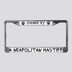Owned by a Neapolitan Mastiff License Plate Frame