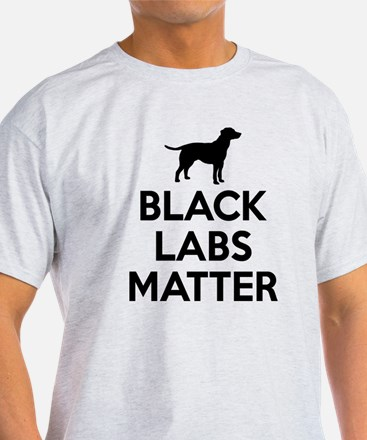 Black Labs Matter T-Shirt